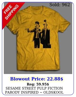 sesame street pulp fiction parody inspired oldskool art shirt many option
