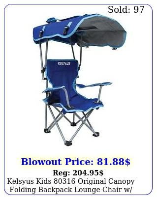 kelsyus kids original canopy folding backpack lounge chair w cup holde