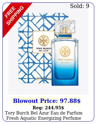 tory burch bel azur eau de parfum fresh aquatic energizing perfume oz seale
