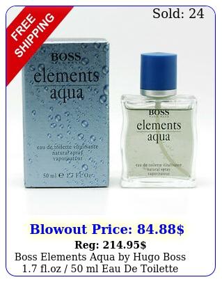 boss elements aqua by hugo boss floz  ml eau de toilette spray me