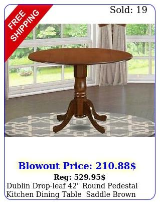 dublin dropleaf round pedestal kitchen dining table saddle brow