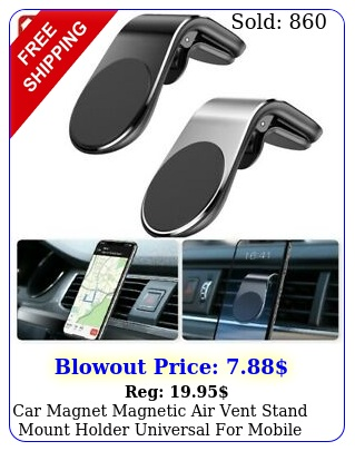 car magnet magnetic air vent stand mount holder universal mobile cell phon
