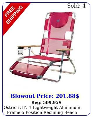 ostrich n lightweight aluminum frame position reclining beach chair pin