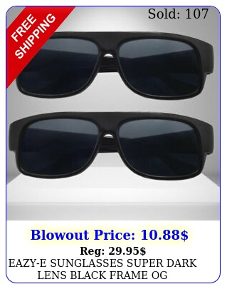eazye sunglasses super dark lens black frame og gangster cholo style sunglas