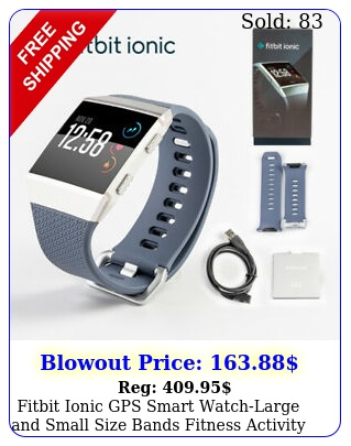 fitbit ionic gps smart watchlarge small size bands fitness activity tracke