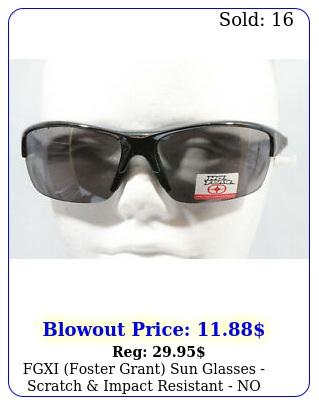fgxi foster grant sun glasses scratch impact resistant no fear ne