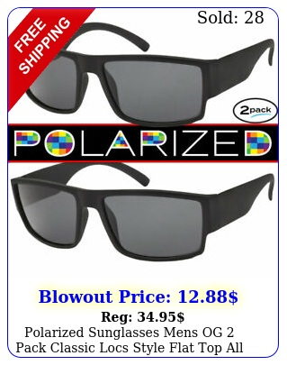 polarized sunglasses mens og pack classic locs style flat top all black glas