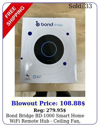 bond bridge bd smart home wifi remote hub ceiling fan fireplace shade