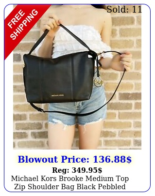 michael kors brooke medium top zip shoulder bag black pebbled leather crossbod