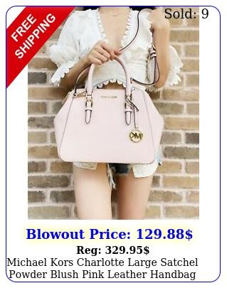 michael kors charlotte large satchel powder blush pink leather handbag crossbod