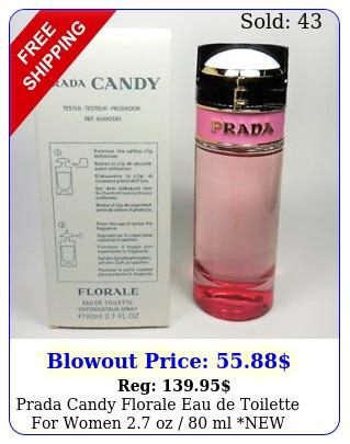 prada candy florale eau de toilette women oz  ml new ts