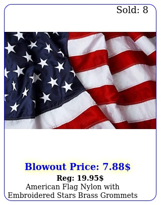 american flag nylon with embroidered stars brass grommets xxxx f