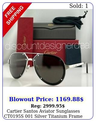 cartier santos aviator sunglasses cts silver titanium frame gray len