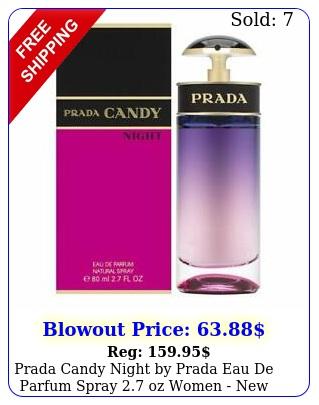 prada candy night by prada eau de parfum spray oz women unseale