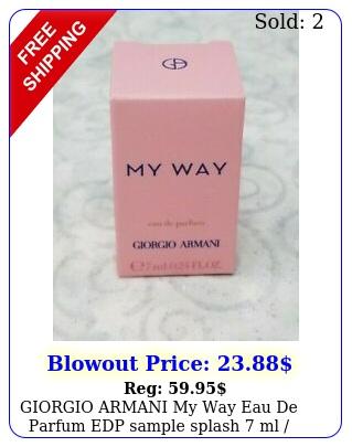 giorgio armani my way eau de parfum edp sample splash ml  oz ni