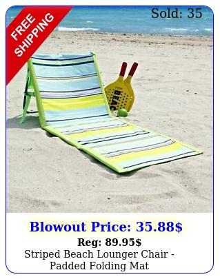 striped beach lounger chair padded folding ma
