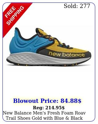 balance men's fresh foam roav trail shoes gold with blue blac