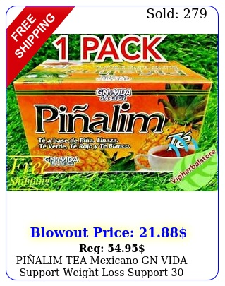 pialim tea mexicano gn vida support weight loss support bags free shippin