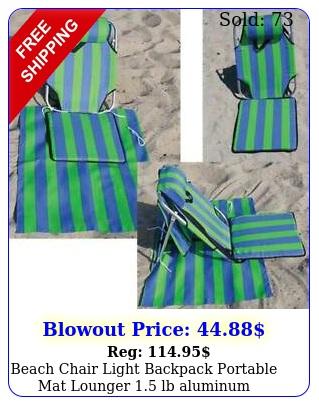 beach chair light backpack portable mat lounger lb aluminum camping chai