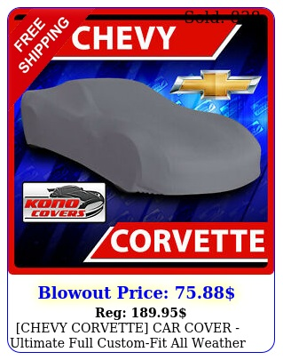 chevy corvette car cover ultimate full customfit all weather protectio