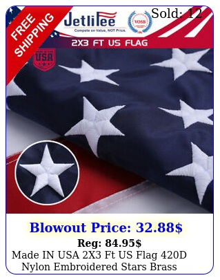 made in usa x ft us flag d nylon embroidered stars brass grommets us fla