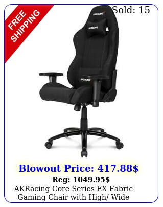 akracing core series ex fabric gaming chair with high wide backrest blac