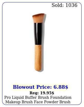 pro liquid buffer brush foundation makeup brush face powder brush cosmetic too