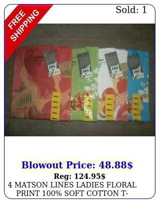 matson lines ladies floral print soft cotton tshirts u get all sz