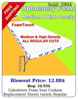 upholstery foam seat cushion replacement sheets variety regular cut by foamtouc