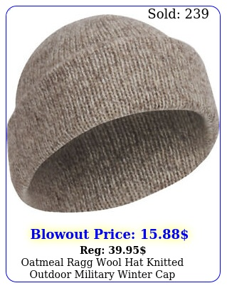 oatmeal ragg wool hat knitted outdoor military winter ca