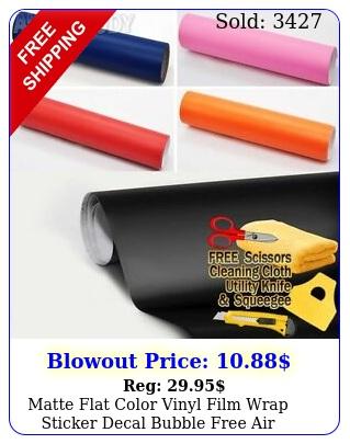 matte flat color vinyl film wrap sticker decal bubble free air releas