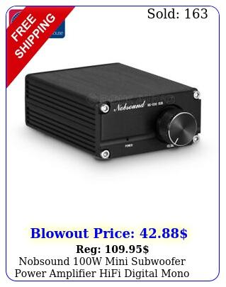 nobsound w mini subwoofer power amplifier hifi digital mono audio am