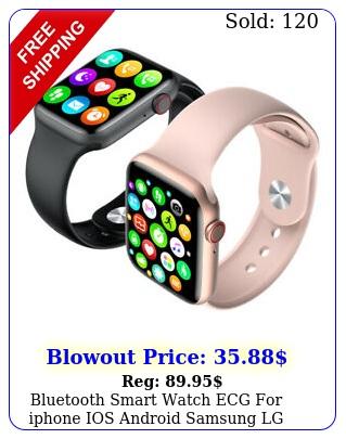 bluetooth smart watch ecg iphone ios android samsung lg sport waterproo