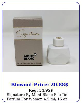 signature by mont blanc eau de parfum women ml oz i