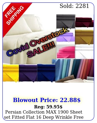 persian collection max sheet set fitted flat deep wrinkle free you pic