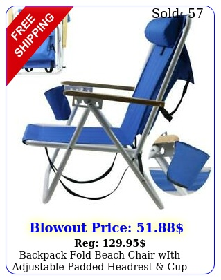backpack fold beach chair with adjustable padded headrest cup holder outdoo