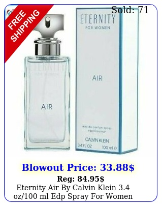 eternity air by calvin klein oz ml edp spray women brand i