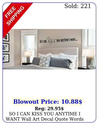 so i can kiss you anytime i want wall art decal quote words lettering deco