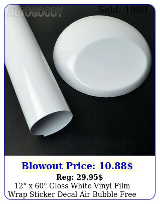 x gloss white vinyl film wrap sticker decal air bubble free ft x f