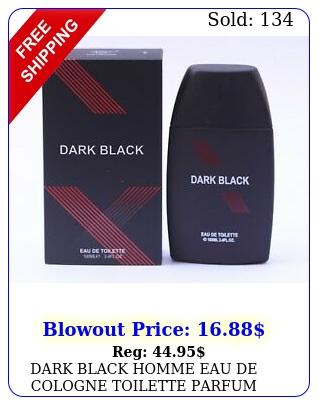 dark black homme eau de cologne toilette parfum perfume o