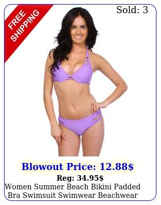 women summer beach bikini padded bra swimsuit swimwear beachwear bathin