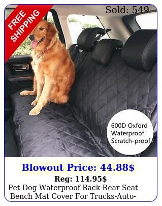 pet dog waterproof back rear seat bench mat cover trucksautosuvsvans ca