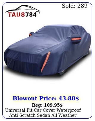 universal fit car cover waterproof anti scratch sedan all weather protectio