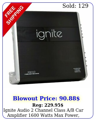 ignite audio channel class ab car amplifier watts max power