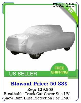 breathable truck car cover sun uv snow rain dust protection gm