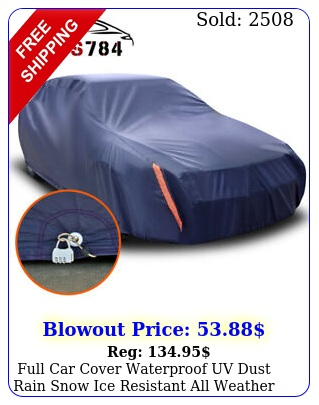 full car cover waterproof uv dust rain snow ice resistant all weather protectio