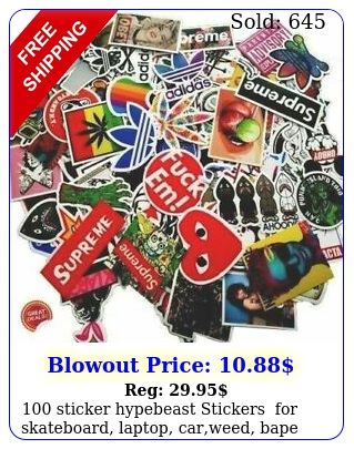 sticker hypebeast stickers for skateboard laptop carweed bape ship fre