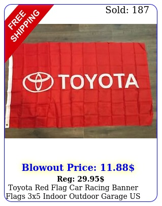 toyota red flag car racing banner flags x indoor outdoor garage us selle
