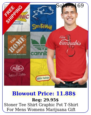 stoner tee shirt graphic pot tshirt mens womens marijuana gift tshirts