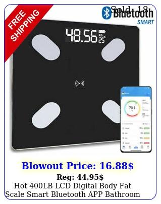 hot lb lcd digital body fat scale smart bluetooth app bathroom weighing scal